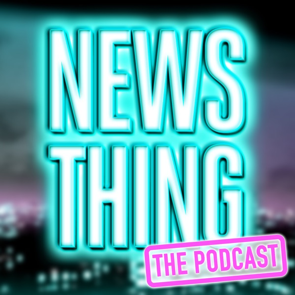 News Thing - The Podcast