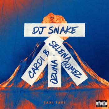 DJ Snake Taki Taki (feat. Selena Gomez, Ozuna & Cardi B) music review