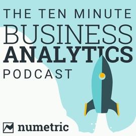The 10 Minute Business Analytics Podcast Data Analytics Big Data Data Visualization Data Warehousing