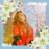 Melii - Como Si Na