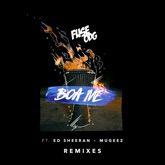 Boa Me (feat. Ed Sheeran & Mugeez) [Remixes] - Single