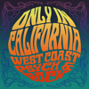 Various Artists - Only In California: West Coast Psych & Rock artwork