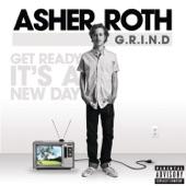 Asher Roth - G.R.I.N.D. (Get Ready It's A New Day)