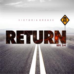 Victoria Orenze - Return Rev. 2:4