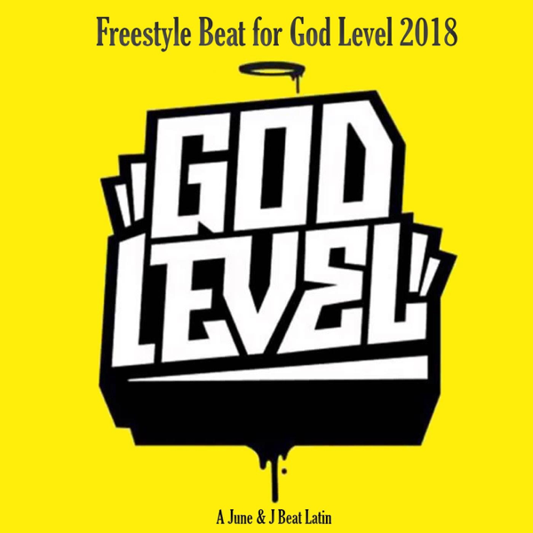 Freestyle Beat For God Level 2018 By A June J Beat Latin God