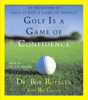 Bob Rotella - Golf Is A Game Of Confidence (Abridged)  artwork