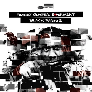 Robert Glasper Experiment - Calls feat. Jill Scott