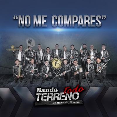 No Me Compares - Single - Banda Todo Terreno