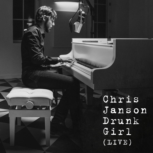 Chris Janson - Drunk Girl (Live) - Single