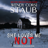 Wendy Corsi Staub - She Loves Me Not  artwork