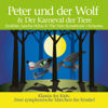 Peter und der Wolf & Karneval der Tiere - Sergei Prokofiev & Camille Saint-Saëns