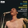 The Blues Are Brewin', Billie Holiday