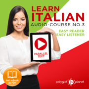 Learn Italian - Audio-Course No. 3: Easy Reader, Easy Listener