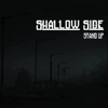Shallow Side - Stand Up artwork