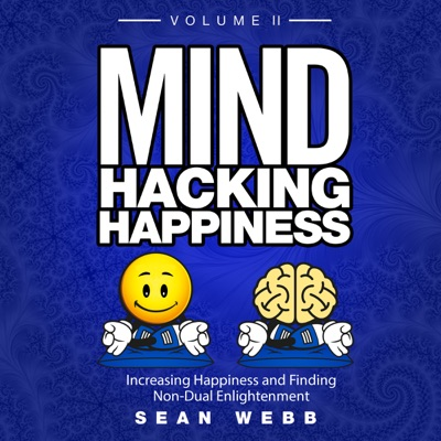 Mind Hacking Happiness Volume 2