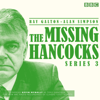 Ray Galton & Alan Simpson - The Missing Hancocks: Series 3: Five new recordings of classic 'lost' scripts  artwork