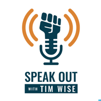 Speak Out with Tim Wise podcast