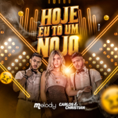 Hoje Eu To um Nojo (feat. Melody)