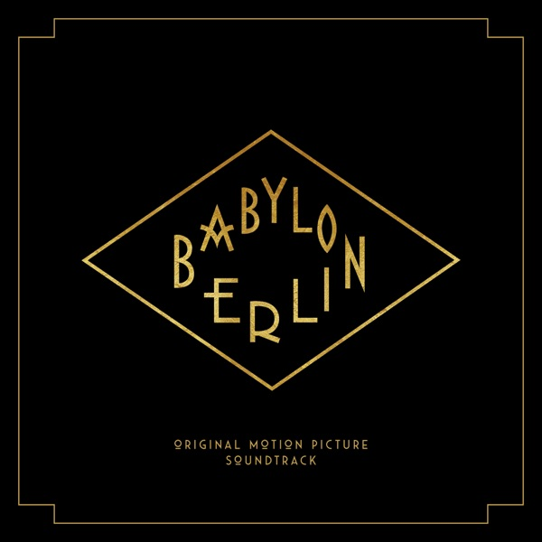Babylon Berlin (Music from the Original TV Series) (by Verschiedene Interpreten)