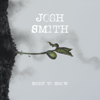 Josh Smith - Burn to Grow  artwork