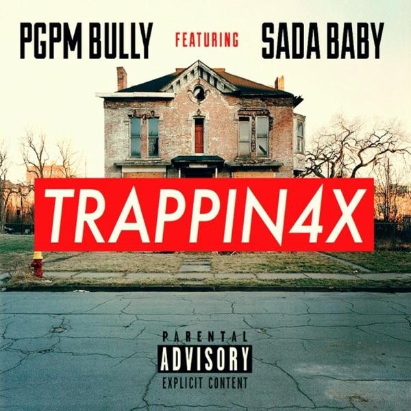 Trappin4x (feat. Sada Baby) - Single