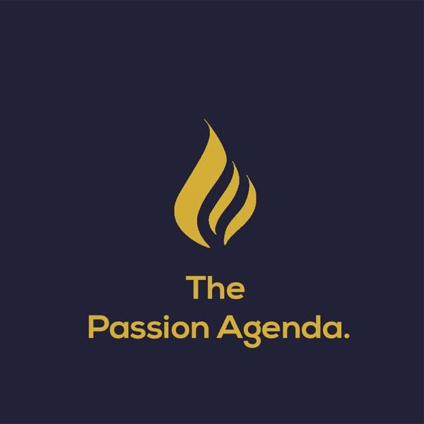 The Passion Agenda