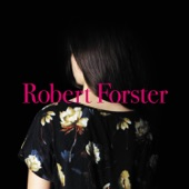 Robert Forster - Learn to Burn
