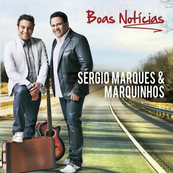 cd sergio marques e marquinhos - boas noticias 2012