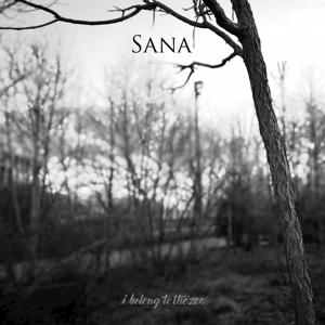 I Belong to the Zoo - Sana