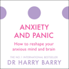 Dr Harry Barry - Anxiety and Panic: How to Reshape Your Anxious Mind and Brain: The Flag Series, Book 1 (Unabridged) artwork