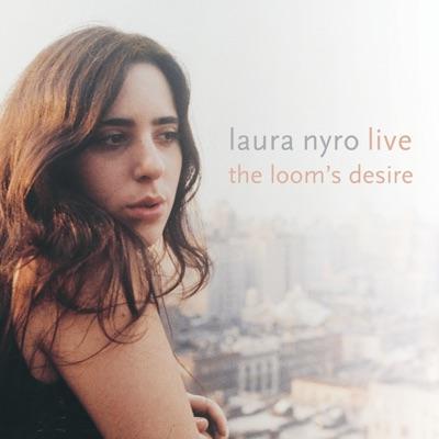 Live! The Loom's Desire - Laura Nyro