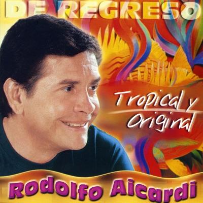 De Regreso - Tropical y Original - Rodolfo Aicardi