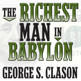 The Richest Man in Babylon - George S. Clason MP3 Download