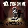 Or3o - All Eyes on Me artwork
