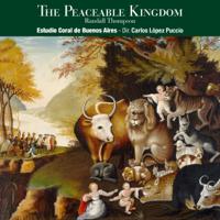 Estudio Coral de Buenos Aires & Carlos López Puccio - Randall Thompson: The Peaceable Kingdom artwork