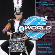 2015 Drum Corps International World Championships, Vol. One (Live) - Drum Corps International - Drum Corps International
