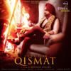 Qismat feat Sargun Mehta - Ammy Virk mp3
