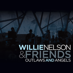 Willie Nelson - Outlaws and Angels (Live At Wiltern Theatre, Los Angeles 2004)