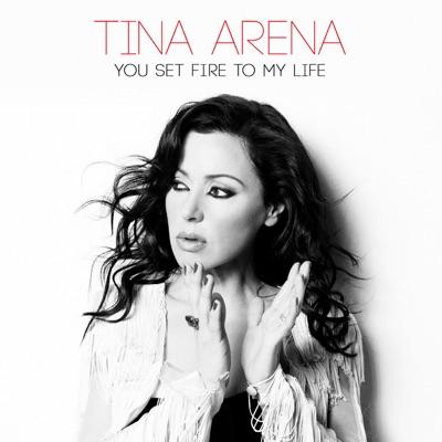 You Set Fire To My Life - Single - Tina Arena