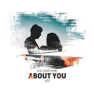 IceCold Mob - About You feat. A.Ti