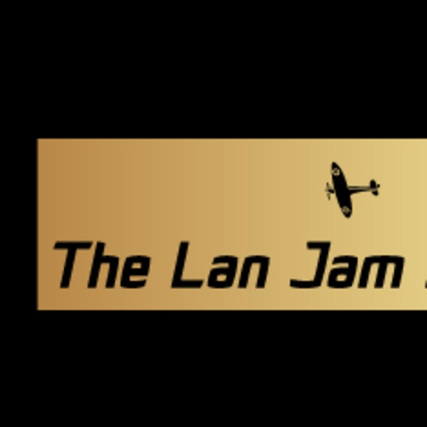 The Lan Jam Podcast