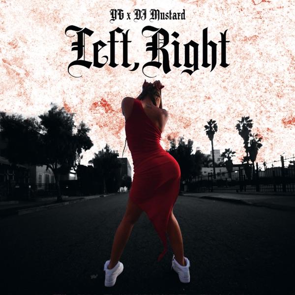 Left, Right (feat. DJ Mustard) - Single