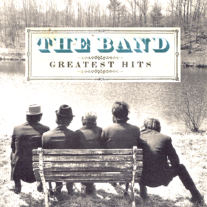 The Band - Greatest Hits (Remastered)