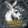 Marc-Uwe Kling - Die Känguru-Apokryphen: Live und ungekürzt  artwork