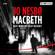 Macbeth - Jo Nesbø