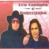 Léo Canhoto e Robertinho