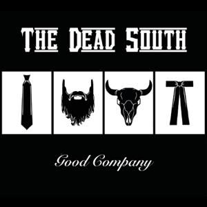 The Dead South - Good Company