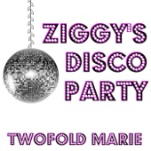 Twofold Marie - Ziggy's Disco Party