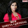 Best of Shreya Ghoshal
