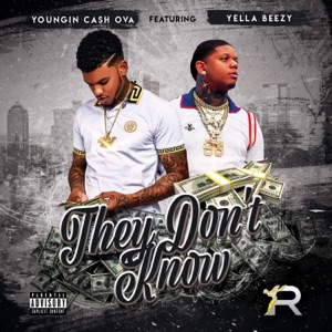 They Don't Know (feat. Yella Beezy) - Single Mp3 Download